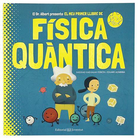 Títols publicats - El meu primer llibre de Física Quàntica